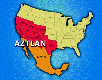 aztlan map Mexico is a Clear and Present Danger to America